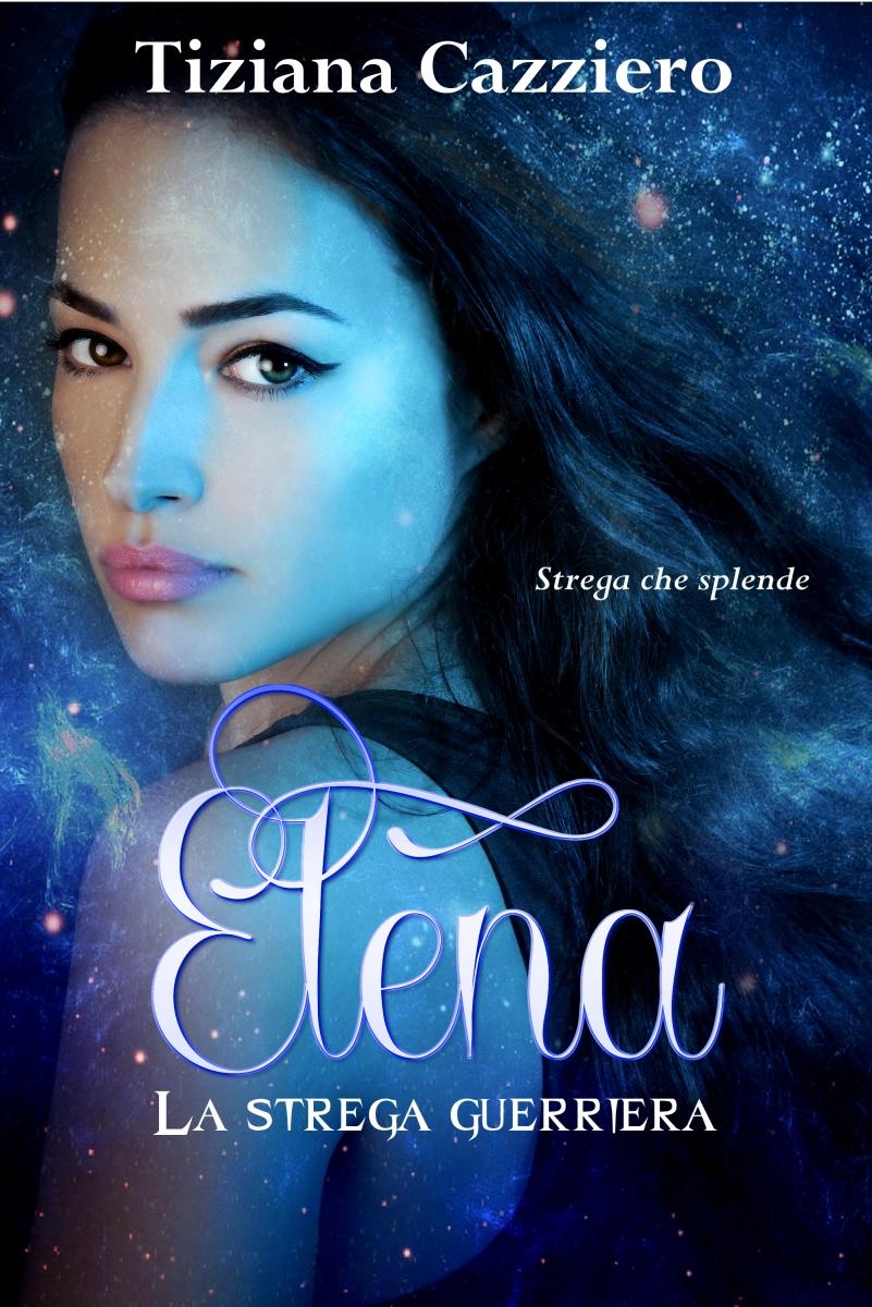Personaggi. Conosciamo Elena e la saga strega che splende