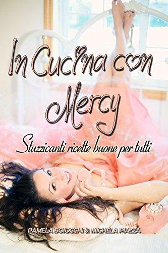 Nuova uscita. In cucina con Mercy: Stuzzicanti ricette buone per tutti. Pamela Boiocchi e Michela Piazza