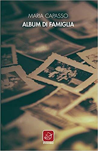 Segnalazione. Album di famiglia di Maria Capasso