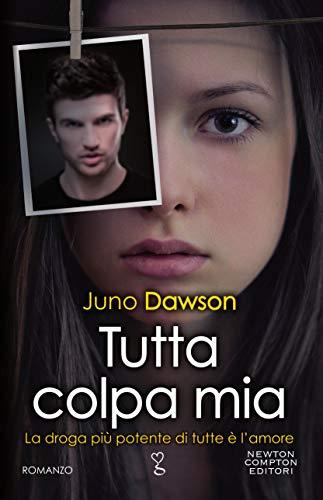 Anteprima Newton Compton Editori Tutta colpa mia di Juno Dawson
