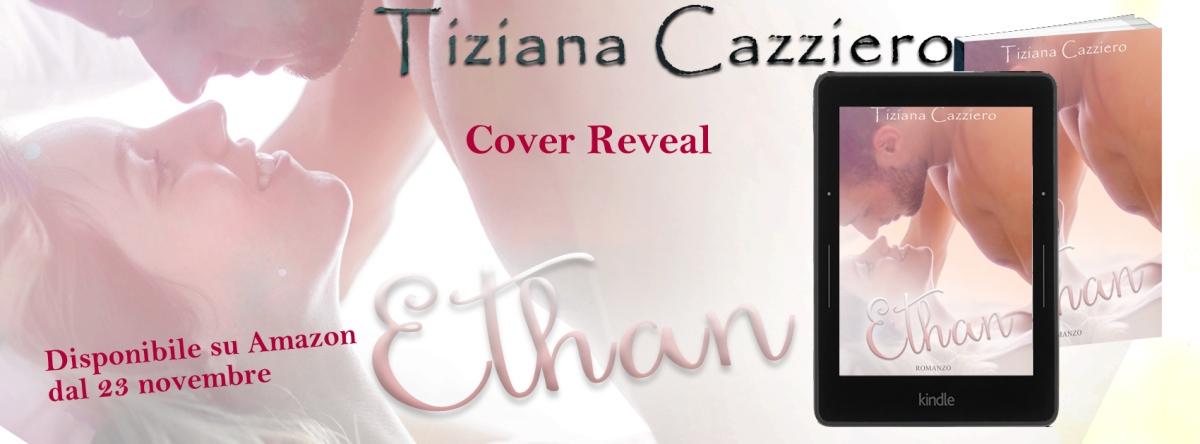 Cover Reveal. Ethan di Tiziana Cazziero