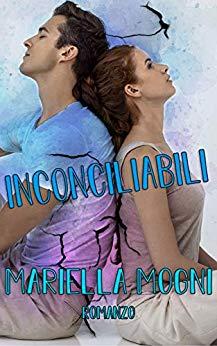 Recensione. INCONCILIABILI di Mariella Mogni