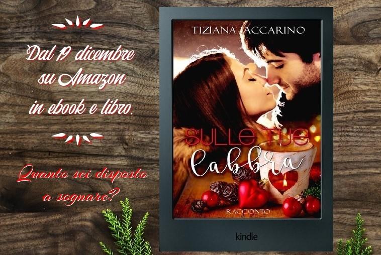 Recensione. Sulle tue labbra dell'autrice Tiziana Iaccarino