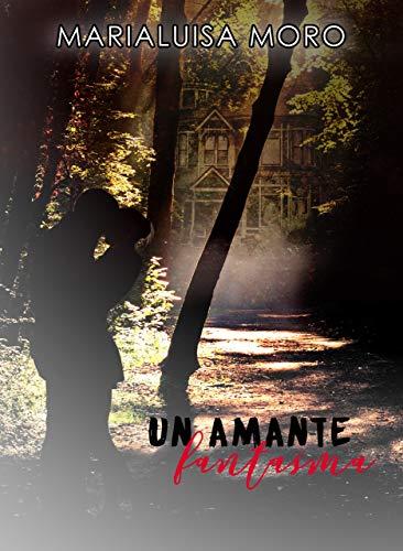 Recensione. Un amante fantasma: thriller. Marialuisa Moro colpisce ancora