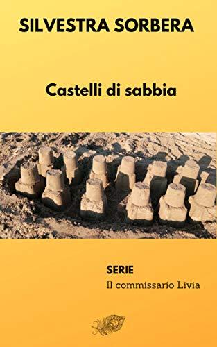 Recensione. Castelli di sabbia. Serie: Il Commissario Livia