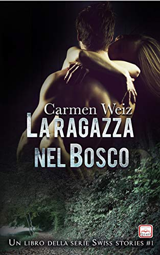 Recensione. La ragazza nel bosco. Autrice Carmen Weiz. Thriller – Rosa