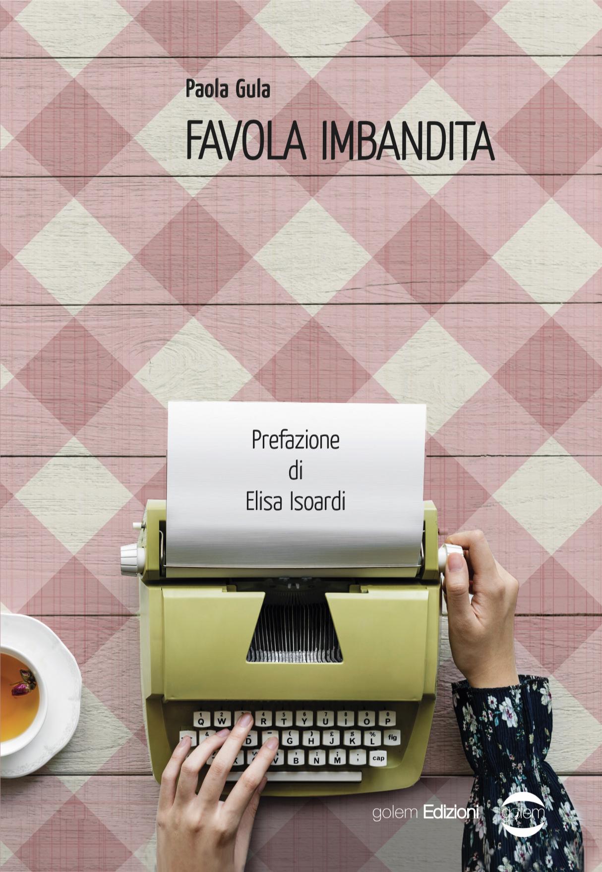 Recensione. Favola imbandita di Paola Gula. Golem Edizioni