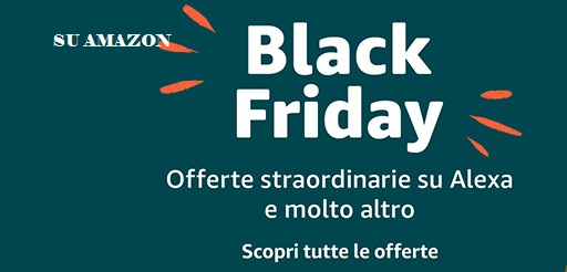 #Blackfriday Offerte su #Amazon