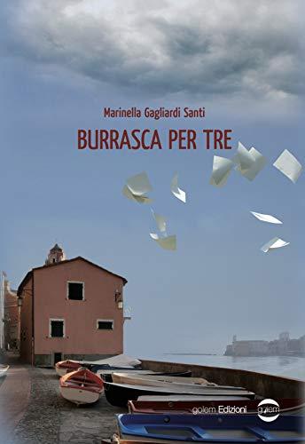 Recensione. Burrasca per tre di Marinella Gagliardi Santi. Golem edizioni.