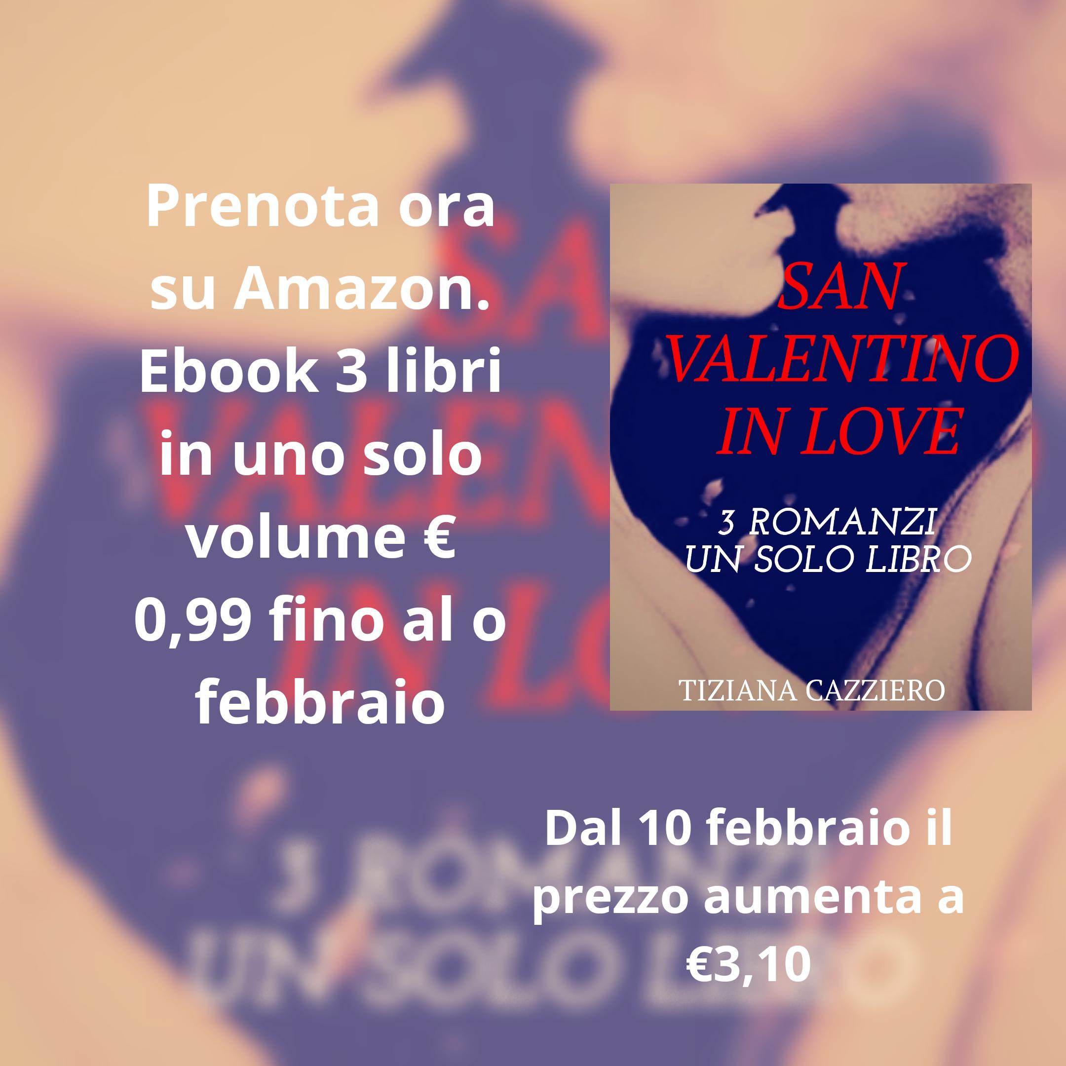 San Valentino in love. 3 libri in uno solo volume