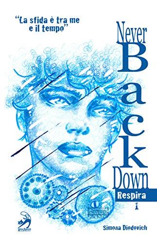 Never Back Down Respira di Simona Diodovich